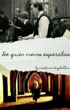 De quien menos esperabas by madame_Longbottom