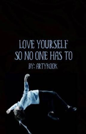 Love Yourself So No One Has To by artykook