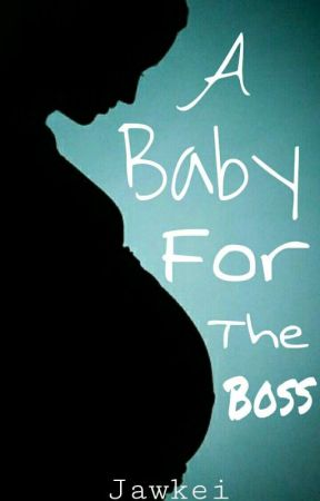Pregnant By My Boss | ✓ by jawkei