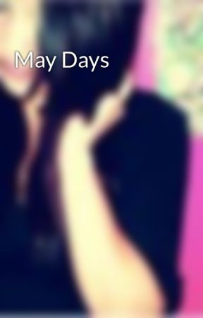 May Days by ToungeTied420