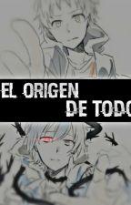 El Origen de Todo [EDITANDO] by Shina_Todoroki