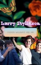 Fashion walkways and him [Larry Stylinson] by ValeriaLeal179