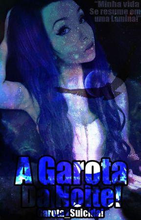A Garota da Noite! - Garota_Suicida! by AnnaSoares054