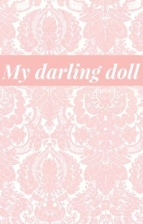 My Darling Doll by Lady_Despair