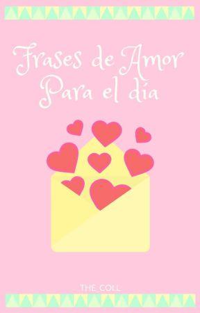 Frases de amor para el día by the_coll