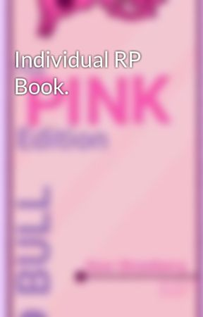 Individual RP Book. by warriorsrule123