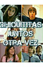 Chiquititas: Juntos Otra Vez by CamYarasca