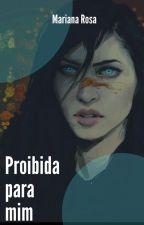 Proibida para mim by MariRosa1