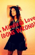 A Mindless Love (GONE WRONG) by wildjada