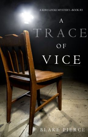 A Trace of Vice (a Keri Locke Mystery--Book #3) by BlakePierceAuthor