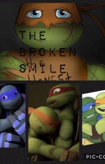 TMNT The Broken Smile - Ł ë ė - Wattpad