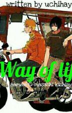 way of life by uchihayuuki99