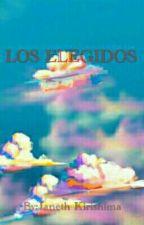 LOS ELEGIDOS by JanethKirishima