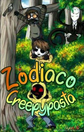 Zodiaco creepypasta by Aliyaoi_16
