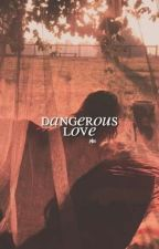 dangerous love. ❪ jenzie. ❫ by byziegler