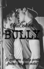 BULLY (Romance Gay) by ViniCohen