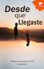 Desde Que Llegaste [Completa Sin Editar] by Anjustiniano21