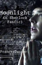 Moonlight (BBC Sherlock fanfic) by ABeautifulWhale