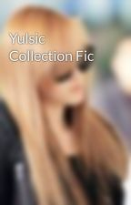 Yulsic Collection Fic by fany1992