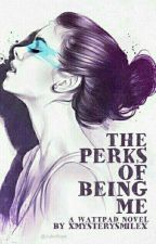 The Perks Of Being Me by XmysterysmileX