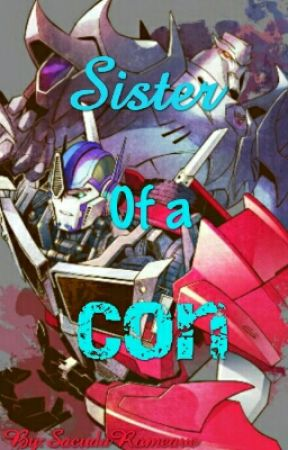 TFP: Optimus x reader Sister of a Con by SacudaRomeave