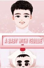 ❀ A baby with Yeollie ☁️ [ChanSoo]  by lagrimasjaponesas