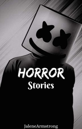 HORROR STORIES! by XStar_AwesomeX