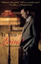 Is This Love? (Tom Hiddleston) by AgentIronGirl