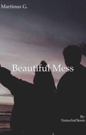 Beautiful Mess - Martinus G. by NataschaOlesen