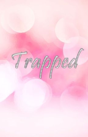 Trapped by ng24_lover