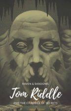 Tom Riddle y la Cámara de los Secretos by Ravens_Shadows