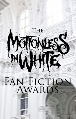 The Motionless In White Fan Fiction Awards by NonaHysteria