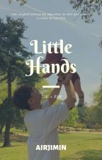little hands ♡ jikook {jjk x pjm} by slowseokjin