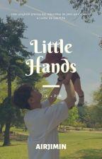 little hands ♡ jikook {jjk x pjm} by slowseokjin