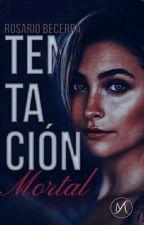Tentación mortal. #2 by rosarioyneymar