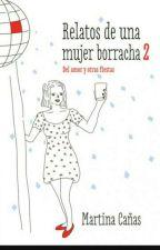 Relatos de una mujer borracha 2 by Patriciablack12345
