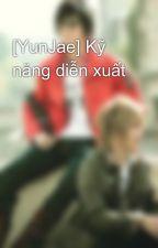 [YunJae] Kỹ năng diễn xuất by redocean2612