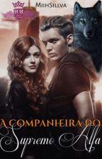 A Companheira do Supremo Alfa by MiihSillva_