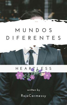 Mundos Diferentes: Heartless by RojoCarmessy