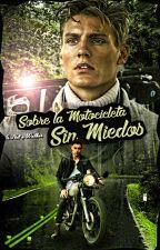 Sobre La Motocicleta; Sin Miedos (Gay) by IsNotAWalker