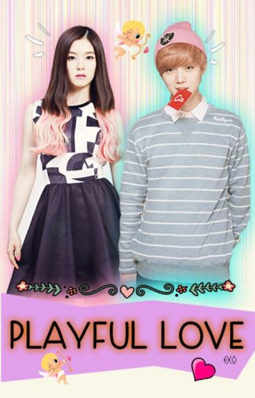 [EXO fanfic] Playful Love [COMPLETED]