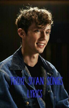 Troye Sivan Songs Lyrics by viaAntonia