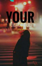 Your Beautiful by ocha_jy