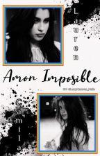 Amor Imposible / CAMREN by LarryCamren_Nalle