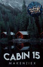 Cabin 15 | ✔️ by makenziex