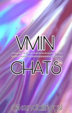↪VMin Chats↩ by Kendallriggs1