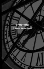 Time | Jungkook.  by liebility