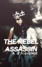 The Rebel Assassin by 18gooda
