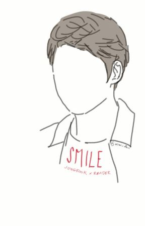 S m i l e (BTS - Jeon Jungkook x Reader) by iNkCr0w