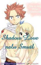 shadow love (lemon) nalu by Nalufanficisnowhere